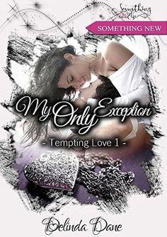 Tempting Love, tome 1 : My Only Exception de Delinda Dane https://www.amazon.fr/dp/B01LZPHKHP/ref=cm_sw_r_pi_dp_x_-cEbybVW8F659