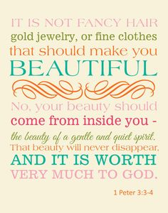 """Beauty"" Christian Art Print, 1 Peter 3:3-4, 11x14 $19, Ladies this verse is misinterpreted quite often. Yes you can wear jewelry and pretty clothes but your real beauty comes from your love for Christ!"