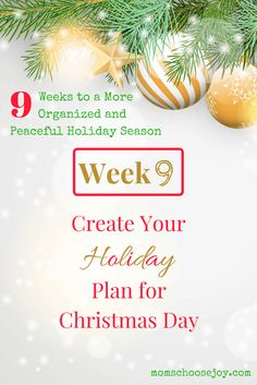 Check out this 9-week series to help you get organized for the holidays with a Christmas Planner and so much more. This holiday blog series covers EVERYTHING you need for a peaceful holiday season. In Week 9, you'll come up with a plan for Christmas Day.