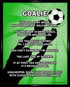 Buy Soccer Goalie Poster Print for your star goalie! Motivational Soccer Goalie Quotes make this poster a Top Gift for Soccer Goalies. Shop more Soccer Gifts now. Soccer Goalie, Soccer Memes, Soccer Drills, Soccer Coaching, Play Soccer, Soccer Players, Funny Soccer, Soccer Stuff, Soccer Cleats