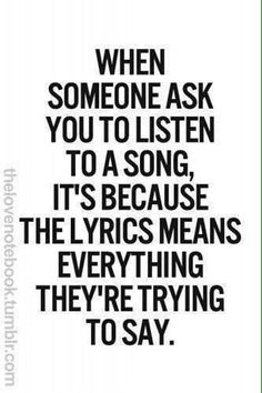 Yes.you and I and our music.I love feeling the words.sometimes I even hear your sweet voice saying the words to me. Lyric Quotes, True Quotes, Great Quotes, Quotes To Live By, Inspirational Quotes, People Quotes, Depressing Quotes, Funny Quotes, Change Quotes