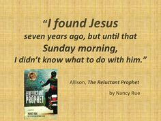 Quote 1 of 10 favorite Nancy Rue quotes from RELUCTANT PROPHET SERIES @David C Cook