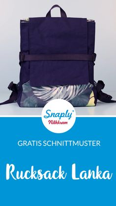 """Kostenloses Schnittmuster: Rucksack """"Lanka"""" Sewing Backpack: Free pattern for a backpack Sewing Hacks, Sewing Tutorials, Sewing Tips, Fat Quarter Projects, Leftover Fabric, Love Sewing, Hand Sewing, Sewing Projects For Beginners, Learn To Sew"""