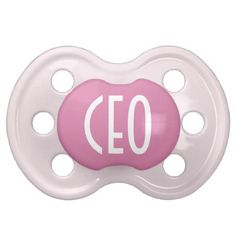 Pink CEO: Pacifier - pink gifts style ideas cyo unique