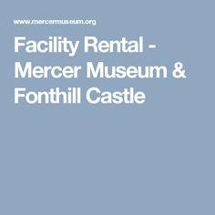 Facility Rental - Mercer Museum & Fonthill Castle
