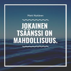 Matti Nykänen Quotes Cool Words, Wise Words, Better Life, Finland, Wisdom, Good Things, Thoughts, Sayings, Quotes