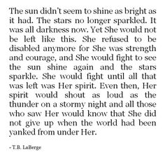 she did not give up when the world had been yanked from under her