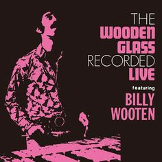 The Wooden Glass  featuring Billy Wooten