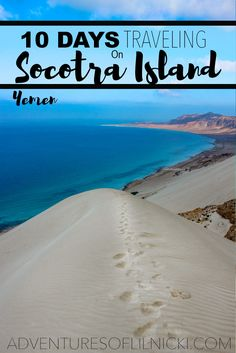 Conquering sand dunes for the first time ever- one of the many experiences I had while traveling Socotra Island in 2014. Pictured: Arher Sand Dune, Socotra, Yemen