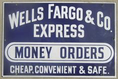 Wells Fargo sign from 1898, used until at least 1914