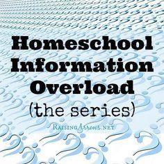 Homeschool Information Overload | RaisingArrows.net