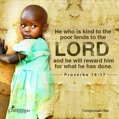 Proverbs King James Version (KJV) 17 He that hath pity upon the poor lendeth unto the Lord; and that which he hath given will he pay him again. Proverbs 19, Book Of Proverbs, Biblical Verses, Bible Verses Quotes, Prayer Scriptures, Religion, The Calling, Finding God, Favorite Bible Verses