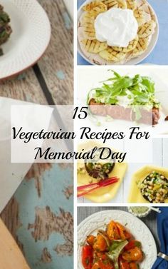 15 Vegetarian Recipes for Memorial Day BBQ