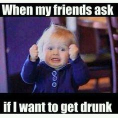 When My Friends Ask If I Want To Get Drunk funny memes meme lol humor funny memes Hilarious, Funny Stuff, It's Funny, Memes Humor, I Love Books, Good Books, Funny Quotes, Funny Memes, Hilarious Pictures