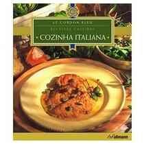 Cozinha Italiana: Receitas Caseiras - Le Cordon Bleu