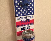 Bottle Opener with Mason Jar Rustic Patriotic America USA Flag 4th of July - pinned by pin4etsy.com