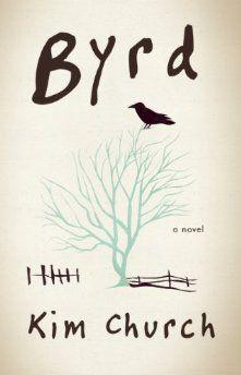 Kim Church's debut novel Byrd