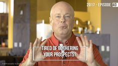 Tired of Bothering Your Prospects? 2017- Episode 40-Published on Feb 19, 2017  A common emotion for people inside Network Marketing is that you feel like you're bothering people.