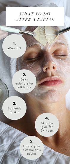 What to do and what not to do after a facial.