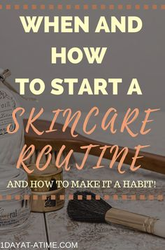 How To Start A SkinCare Routine And When You Should 1dayat-atime.com #HealthySkin #SkinCareRoutine #SkinCarePractices #SimpleSkinCareTips #AcneSkinCare #WrinkleSkinCare #ReduceBlemishes #GetSmoothSkin #WearSunscreenDaily #DailySkinHabits #Exfoliate #Cleanser #Toner #SPF #WaterForSkin #Moisturizer #BodyOil #AntiAging #NaturalSkinCare #BabySkinCare #TeenSkinCare #AdultSkinCare #BestProductsForSkin