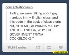 Pro-gay-marriage...or anti-cockblock, depending how you look at it