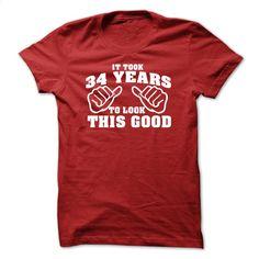 It Took 34 Years To Look This Good Tshirt 34th Birth T Shirts, Hoodies, Sweatshirts - #custom hoodies #funny shirt. GET YOURS => https://www.sunfrog.com/Funny/-It-Took-34-Years-To-Look-This-Good-Tshirt--34th-Birthday-Tshirt.html?60505