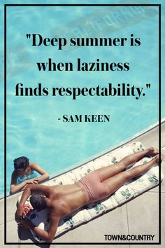 The best way to get ready for the warm weather is to celebrate with the best summer quotes that really sum up the greatest season of the year. Spending time in the sun will never seem so magical. Life Quotes Love, Best Quotes, Happy Quotes, Quotes Quotes, Favorite Quotes, Pool Quotes Summer, Summer Time Quotes, Quotes About Summer, About Summer Season