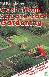 """""""CA$H from Square Foot Gardening"""" by Mel Bartholomew"""