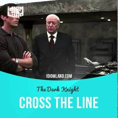 """""""Cross the line"""" means """"to do something unacceptable"""". Usage in a movie (""""The Dark Knight""""): - Targeting me won't get their money back. I knew the mob wouldn't go down without a fight, but this is different. They've crossed a line. - You crossed the line first, sir. You squeezed them, you hammered them to the point of desperation. And in their desperation, they turned to a man they didn't fully understand. #idiom #idioms #slang #saying #sayings #phrase #phrases #expression #expressions"""