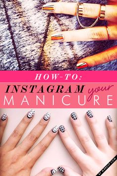 How to Instagram your manicure!