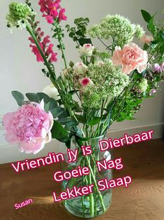 Goeie Nag, Goeie More, Afrikaans Quotes, Morning Greeting, Night, Animation, Friends, Flowers, Amigos