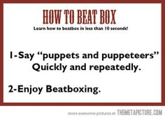 How to beatbox…
