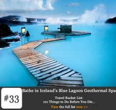 Bucket List #33 - Bathe in Iceland's Blue Lagoon Geothermal Spa. Blue Lagoon Spa is one of Iceland's most visited tourist attractions and no wonder. Located just outside of Rekyavik, this vast lagoon nestles in a volcanic lava field like a giant hot tub. The lagoon harnesses the heat of millions of litres of geothermal sea water from deep beneath the earth's surface, creating a steamy, aqua-blue pool of mineral-rich water that just begs you to take a dip