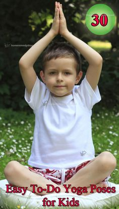 30 Easy To-Do #Yoga Poses for Kids : #YogaPoses #KidsYoga - > http://www.homeremedyshop.com/30-easy-to-do-yoga-poses-for-kids/