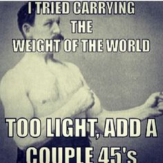 #GymHumor - I tried carrying the weight of the world. Too light, add a couple 45's Fitness Motivation / Fitness Blog - Follow for more...