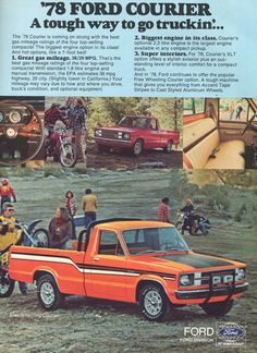 1978 Ford Courier Truck Tough Way to Go Truckin' Print Ad Orange White & Black Funny Vintage Ads, Vintage Trucks, Ford Courier, Ford Pickup Trucks, Mini Trucks, Car Advertising, Us Cars, Ford Motor Company, Car And Driver