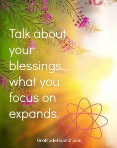Talk about your blessings. Visit us at: www.GratitudeHabitat.com #gratitude-quote #blessings #abundance