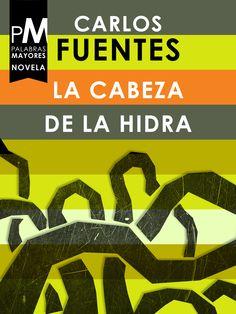 La cabeza de la hidra, Carlos Fuentes #ebook #cover #Libros #Literatura #PalabrasMayores