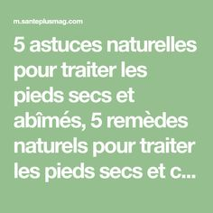 5 astuces naturelles pour traiter les pieds secs et abîmés, 5 remèdes naturels pour traiter les pieds secs et crevassés, solutions pour les pieds gercés.