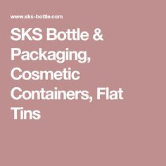 SKS Bottle & Packaging, Cosmetic Containers, Flat Tins