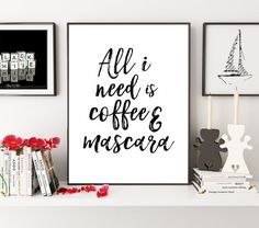 All I Need Is Coffee And Mascara Make Up Wall Art Bedroom