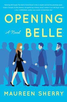 Opening Belle = Maureen Sherry light reads | nyc reads | nonfiction | girl boss