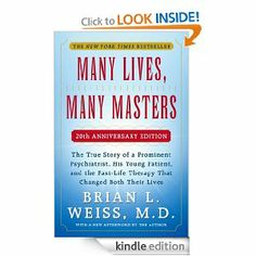 Many Lives, Many Masters: Brian L. Weiss  Regardless of your beliefs around reincarnation, this book will amaze you. I first read this over a decade ago as research for a screenplay I was writing. Learn about Dr. Weiss' journey from skeptic to believer.
