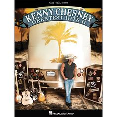 Hal Leonard Kenny Chesney Greatest Hits II arranged for piano, vocal,