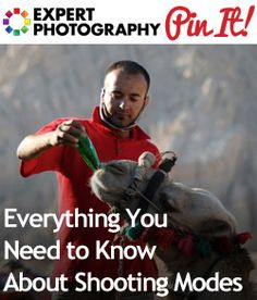 Everything You Need to Know About Shooting Modes » Expert Photography