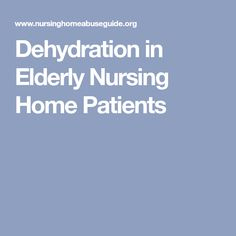 Dehydration in Elderly Nursing Home Patients