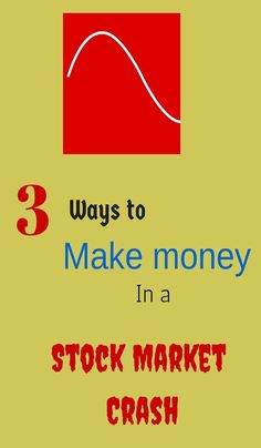 3 ways to make money in a stock market crash. #StockMarketTips
