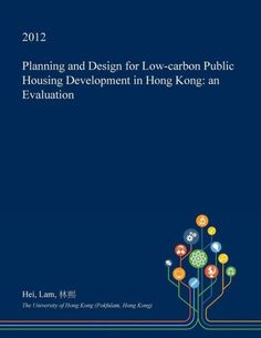 Planning and Design for Low-carbon Public Housing Development in Hong Kong: an Evaluation