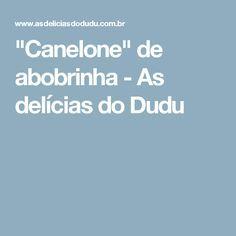 """""""Canelone"""" de abobrinha - As delícias do Dudu"""