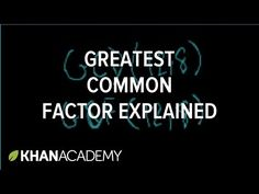 Greatest common factor explained | Greatest common factor | Factors and multiples | Pre-algebra | Khan Academy